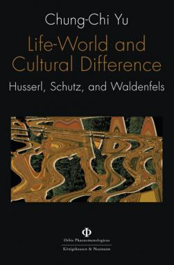Life-World and Cultural Difference. Husserl, Schutz, and Waldenfels Book Cover